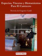 Especias, Vísceras y Herramientas Para El Carnicero (ebook)