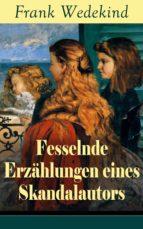 Fesselnde Erzählungen eines Skandalautors (Vollständige Ausgabe) (ebook)
