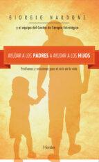 Ayudar a los padres a ayudar a los hijos:Problemas y soluciones para el ciclo de la vida (ebook)