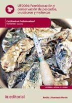 Preelaboraci�n y conservaci�n de pescados, crust�ceos y moluscos. HOTR0408