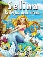 Selina la regina delle sirene (ebook)