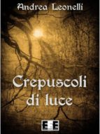 Crepuscoli di Luce (ebook)