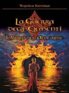 Il Varco dell'Apocalisse. La Guerra degli Elementi Vol. 2 (ebook)