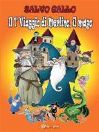 Il 1° viaggio di Merlino, il Mago (ebook)