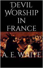 Devil Worship in France (ebook)