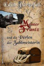 Meister Frantz und die Perlen der Zahlmeisterin (ebook)