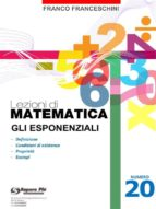 Lezioni di matematica 20 - Gli Esponenziali (ebook)