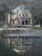 Fantasmi principeschi (ebook)