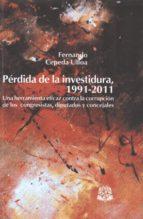 PÉRDIDA DE LA INVESTIDURA, 1991-2011 (ebook)