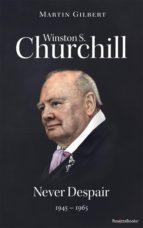 Winston S. Churchill: Never Despair, 1945-1965 (Volume VIII) (ebook)