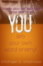 You Are Your Own Worst Enemy (ebook)