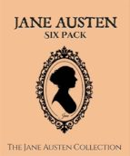 Jane Austen Six Pack - Sense and Sensibility, Pride and Prejudice, Mansfield Park, Emma, Northanger Abbey and Persuasion  (ebook)