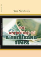 The Anointing of a Thousand Times