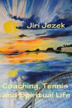 Coaching, Tennis and Spiritual Life