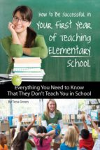How to Be Successful in Your First Year of Teaching Elementary School (ebook)