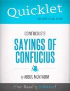 Quicklet on Confucius's The Sayings of Confucius (CliffNotes-like Summary) (ebook)