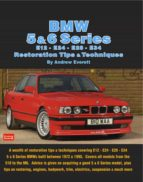 BMW 5 & 6 Series E12 - E24 - E28 -E34 Restoration Tips and Techniques (ebook)