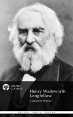 Delphi Complete Works of Henry Wadsworth Longfellow (Illustrated) (ebook)