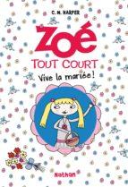 Zoé tout court - Vive la mariée ! (ebook)