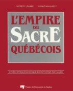 L'empire du sacre québécois (ebook)