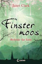 Finstermoos 4 - Bedenke das Ende (ebook)