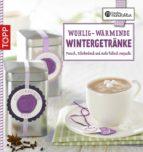 Die kreative Manufaktur - Wohlig-wärmende Wintergetränke (ebook)