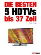 Die besten 5 HDTVs bis 37 Zoll (ebook)