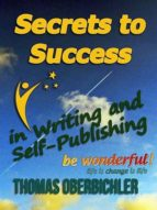Secrets to Success in Writing and Self-Publishing (ebook)