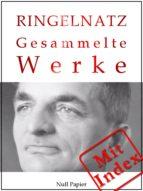 Joachim Ringelnatz - Gesammelte Werke (ebook)