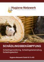 Schädlingsbekämpfung: Schädlingsmonitoring, Schädlingsbekämpfung, Schädlingslexikon (ebook)