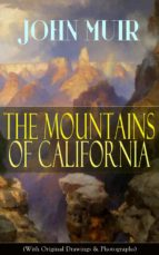 The Mountains of California (With Original Drawings & Photographs) (ebook)