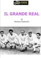 Il Grande Real (PDF) (ebook)