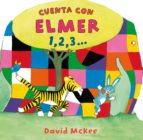 Cuenta con Elmer 1,2,3... (Elmer. Todo cartón) (ebook)