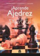 ¡Aprende ajedrez y diviértete! Nivel iniciación (ebook)
