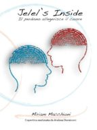 Jelel's Inside: Perdonare alleggerisce il cuore e rinvigorisce la mente (ebook)