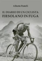 Il diario di un ciclista fiesolano in fuga (ebook)