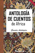 ANTOLOGÍA DE CUENTOS DE ÁFRICA (ebook)