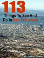 113 Things To See And Do In San Francisco (ebook)