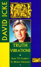 Truth Vibrations - David Icke's Journey from TV Celebrity to World Visionary (ebook)