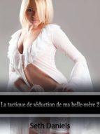 LA TACTIQUE DE SÉDUCTION DE MA BELLE-MÈRE 2