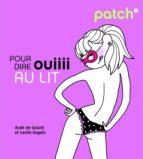 PATCH pour dire ouiiii au lit (ebook)