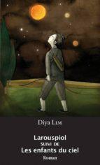 Larouspiol suivi de Les enfants du ciel (ebook)