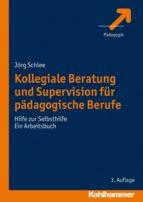 Kollegiale Beratung und Supervision für pädagogische Berufe (ebook)