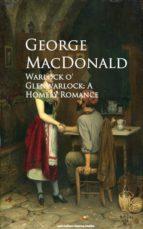 Warlock o' Glenwarlock: A Homely Romance (ebook)
