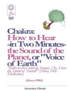 "Chakra: How to Hear -in Two Minutes- the Sound of the Planet or ""Voice of the Earth"". (Manual #004) (ebook)"