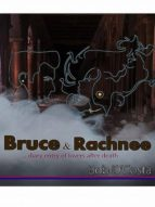 Bruce and Rachnee… diary entry of lovers after death (ebook)
