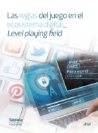 Las reglas del juego en el ecosistema digital_ Level playing (ebook)