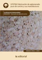 Fabricación de aglomerado puro de corcho y sus manufacturas. MAMA0309 (ebook)
