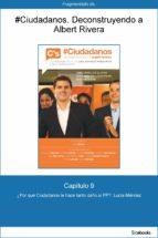 Capítulo 9 de #Ciudadanos. ¿Por qué Ciudadanos le hace tanto daño al PP? (ebook)