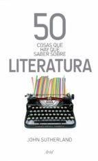50 cosas que hay que saber sobre literatura (ebook)